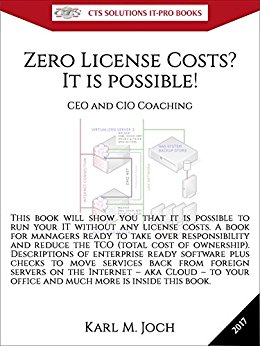 Buchtipp: Zero License Costs? It is possible!: This book will show you that it is possible to run your IT without any license costs