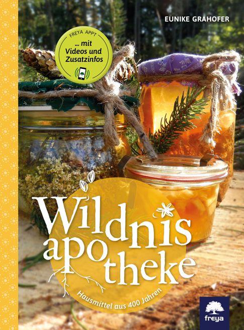 Buchtipp: Eunike Grahofer – Wildnisapotheke – Hausmittel aus 400 Jahren
